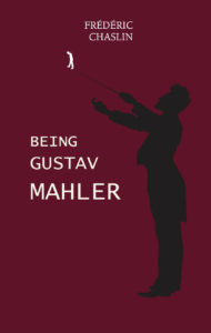 Being Gustav Mahler