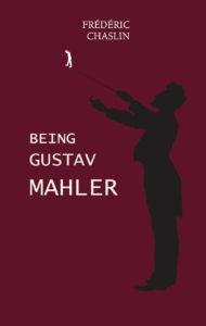 Being Gustav Mahler