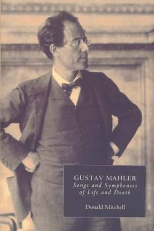 Gustav Mahler: Songs and Symphonies of Life and Death (Vol 3)