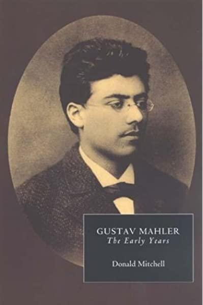 Gustav Mahler: The Early Years (Vol 1)